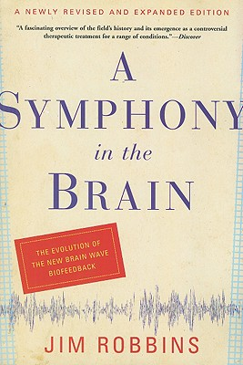 A Symphony In The Brain By Robbins, Jim